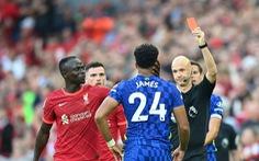 Tranh cãi nảy lửa quanh thẻ đỏ của cầu thủ Chelsea: Trọng tài có nặng tay?