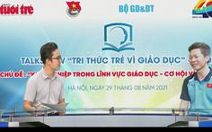 Đại dịch COVID-19: Nắm bắt cơ hội, tung ra dự án khởi nghiệp vì giáo dục