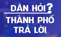 """Trực Tiếp: """"Dân hỏi - Thành phố trả lời"""", Phó chủ tịch UBND TP.HCM trả lời về an sinh xã hội"""