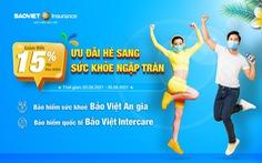 'Ưu đãi hè sang, sức khỏe ngập tràn' giảm phí đến 15% cùng Bảo Việt