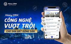Meey CRM: Công nghệ chuyên sâu cho sàn bất động sản