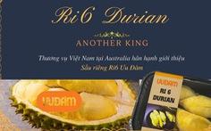 Sầu riêng Ri6 của Việt Nam chiếm lĩnh thị trường Úc