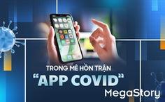 Trong mê hồn trận các app thời COVID-19