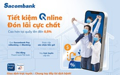 Sacombank ưu đãi lãi suất tiết kiệm và vay tiêu dùng cho khách hàng