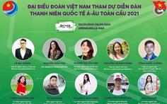 10 gương mặt trẻ dự Diễn đàn thanh niên quốc tế Á - Âu Global 2021