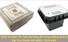 Cát Vạn Lợi sản xuất hố kiểm tra tiếp địa bê tông đạt chuẩn IEC 62561