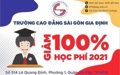 Trường Cao Đẳng Sài Gòn Gia Định giảm 100% học phí năm 2021