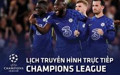 Lịch trực tiếp Champions League 30-9: 'Nóng bỏng' 2 trận Juventus - Chelsea, Man United - Villarreal