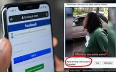 Facebook xin lỗi vì dán nhãn video người da màu là 'động vật linh trưởng'