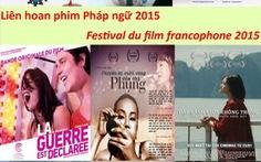 Xem 3 phim Việt Nam ở liên hoan phim Pháp ngữ 2015