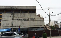 Kiến trúc trăm tuổi Trường ĐH Mỹ thuật TP.HCM bị đập bỏ?