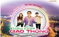 """Chương trình """"Tôi Yêu Việt Nam"""" mùa mới 2016, Phiên bản """"Thấu kính giao thông"""""""
