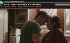Hai phim Việt dự LHP ngắn quốc tếPalm Springs