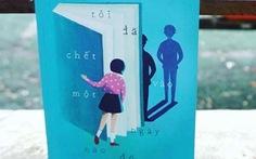 Cuốn sách tôi đang đọc:Tôi đã chết vào một ngày nào đó