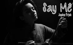 Jayden Trịnh ra mắt bài hát tiếng Việt đầu tiên: Say mê