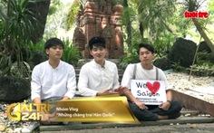 Những chàng trai Hàn Quốc mê làm Vlog về văn hoá Việt