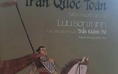 Tiểu thuyết lịch sử Trần Quốc Toản gặp lại bạn đọc sau 12 năm