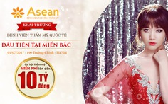 Khai trương Bệnh viện tạo hình thẩm mỹ Asean tại Hà Nội