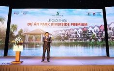Hơn 200 sản phẩm tại Park Riverside Premium đã có chủ