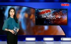"""Tin nóng 24h: Tìm 15 tàu chở nix """"mất tích"""""""