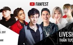 Liveshow YouTube FanFest đến Việt Nam vào ngày 26-8