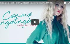 Cơn mơ ngọt ngào - MV solo đầu tiên của Thiều Bảo Trâm