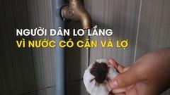 Người dân Đà Nẵng lo lắng vì nước máy lờ lợ và đầy cặn