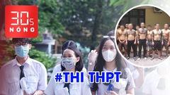 Bản tin 30s Nóng: Thi THPT, phó chủ tịch xã lộ bằng giả; Triệu tập 16 người liên quan vụ án Phú Lê