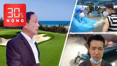Bản tin 30s Nóng: Giám đốc sở đánh golf lúc dịch căng thẳng bị tạm đình chỉ; Kẻ bạo hành trẻ khai lạnh lùng