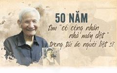 50 năm tìm 'cô công nhân nhà máy dệt' trong túi áo người liệt sĩ