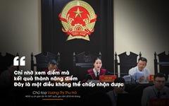 Những câu nói nổi bật trong xét xử vụ án nâng điểm thi Hà Giang