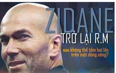 Zidane trở lại R.M: Sao không thể tắm hai lần trên một dòng sông?