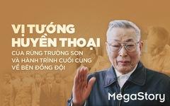 Vĩnh biệt vị tướng già huyền thoại - Đồng Sỹ Nguyên