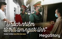 Trung tướng Nguyễn Văn Nam: 'Trách nhiệm từ trái tim người lính'