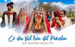 Cô dâu Việt trên đất Pakistan qua ống kính Galaxy S9+