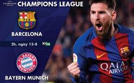 Lịch trực tiếp tứ kết Champions League: 'Đại chiến' Barca - Bayern Munich