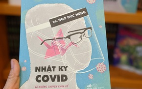 Nhật ký COVID: Lời kể chân tình của bác sĩ 'Húng Ngò' ở tuyến đầu chống dịch