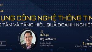 """Hội thảo """"Ứng dụng CNTT để nâng tầm và tăng hiệu quả doanh nghiệp"""""""