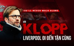 """""""You'll never walk alone"""" - với Klopp, Liverpool đi đến tận cùng"""