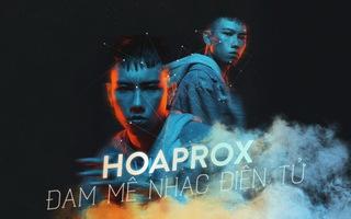 Hoaprox - người đưa nhạc điện tử Việt Nam vào xếp hạng EDM Châu Á