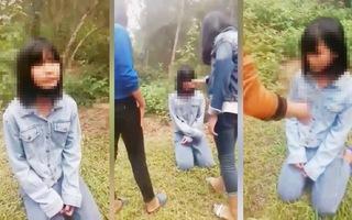 Xác minh vụ nhóm nữ sinh tát, bắt nữ sinh lớp 7 quỳ gối