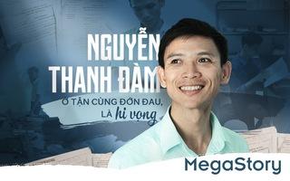 Nguyễn Thanh Đàm: Ở tận cùng đớn đau, là hi vọng