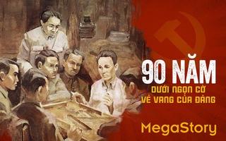 90 năm dưới ngọn cờ vẻ vang của Đảng