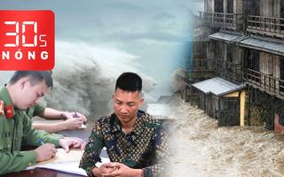 Bản tin 30s Nóng: Bão đi rất nhanh, hướng vào Đà Nẵng đến Phú Yên; An ninh triệu tập Huấn 'Hoa Hồng'