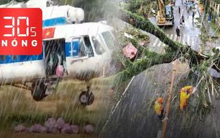 Bản tin 30s Nóng: Trực thăng khẩn cấp thả hàng cứu trợ; Siêu bão Goni càn quét Philippines