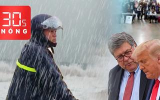 Bản tin 30s Nóng: Bộ Tư pháp Mỹ điều tra cáo buộc gian lận bầu cử; Miền Trung lại oằn mình chống bão