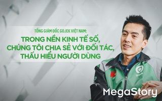 Tổng giám đốc Gojek Việt Nam: Trong nền kinh tế số, chúng tôi chia sẻ với đối tác