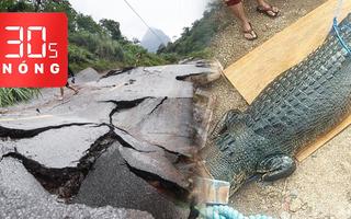 Bản tin 30s Nóng: Tiếp tục sạt lở nhiều nơi; Cá sấu ăn thịt người; Công an điều tra vụ ăn chặn hàng từ thiện