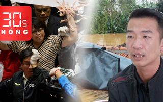 Bản tin 30s Nóng: Khởi tố vụ chiếm đoạt cá hộp cứu trợ; Nội tạng bay loạn xạ giữa nghị trường