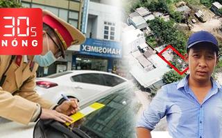 Bản tin 30s Nóng: Lời khai về Tuấn 'khỉ' sống 14 ngày ở Hóc Môn; Dán giấy phạt nguội trên kính xe